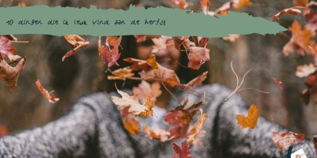 10 dingen die ik leuk vind aan de herfst