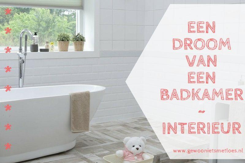 Nieuwe Badkamer Poetsen : Mijn wensen voor een nieuwe badkamer interieur gewoon iets met