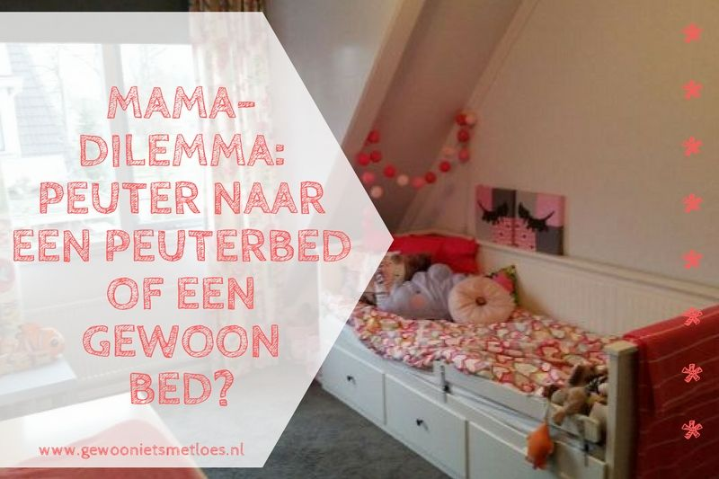 Peuterbed Met Uitvalbeveiliging.Mama Dilemma Peuter Naar Een Peuterbed Of Een Groot Bed Gewoon