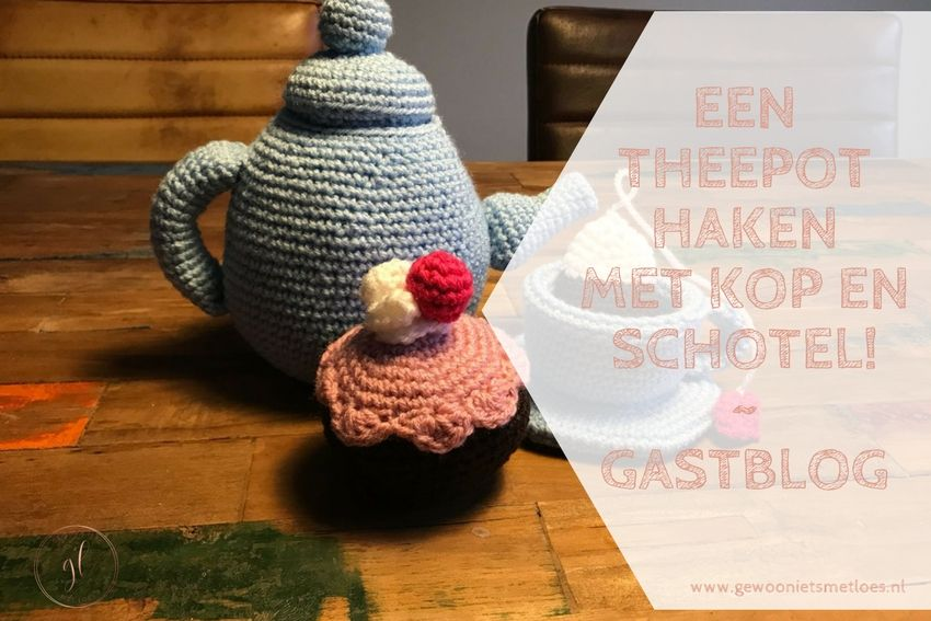 [:nl]Een theepot haken met kop en schotel | Gastblog[:]