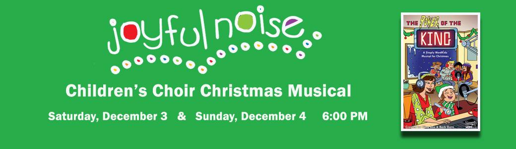 Joyful Noise Christmas Musical