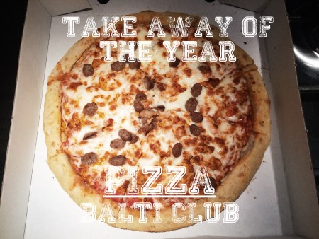 Take away of the year Balti Club Pizza