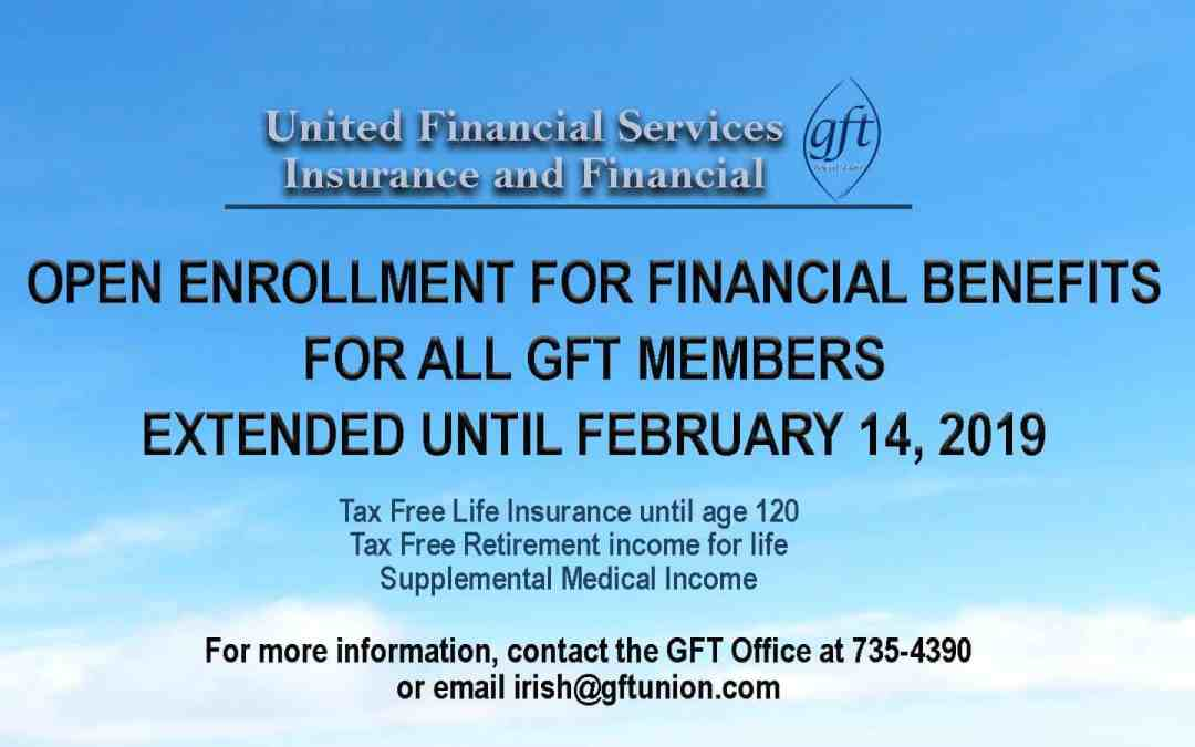 OPEN ENROLLMENT EXTENDED UNTIL FEBRUARY 14: LIFE INSURANCE/TAX FREE RETIREMENT INCOME/MEDICAL INCOME