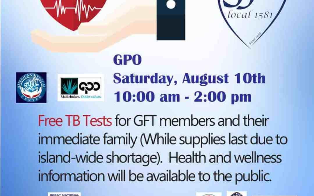 GFT ANNUAL TB TEST & HEALTH FAIR: SATURDAY, AUGUST 10