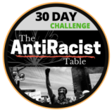 """Learn more about the <a href=""""https://theantiracisttable.com/"""">AntiRacist Table's 30-Day Challenge</a>."""