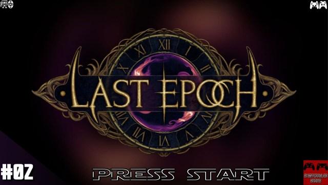 [PRESS START 02] Last Epoch : un hack'n'slash prometteur ?!