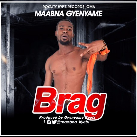 Maabna - Brag (Prod. by Gyenyame Beatz)