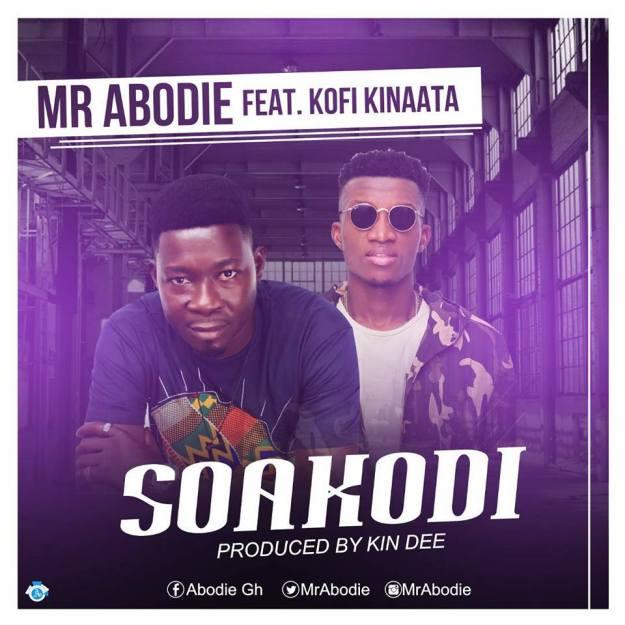 """Mr Abodie features Kofi Kinaata on """"Soakodi"""", drops Thursday"""