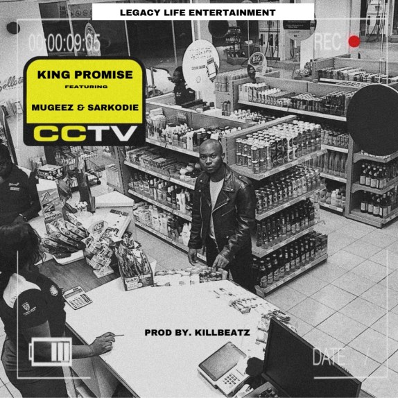 King Promise - CCTV feat. Mugeez & Sarkodie (Prod. by KillBeatz)