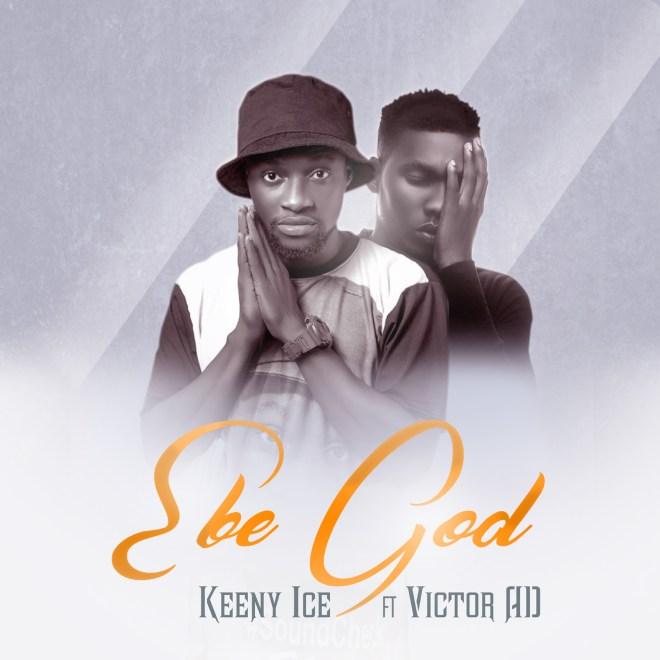 Keeny Ice - Ebe God feat. Victor AD