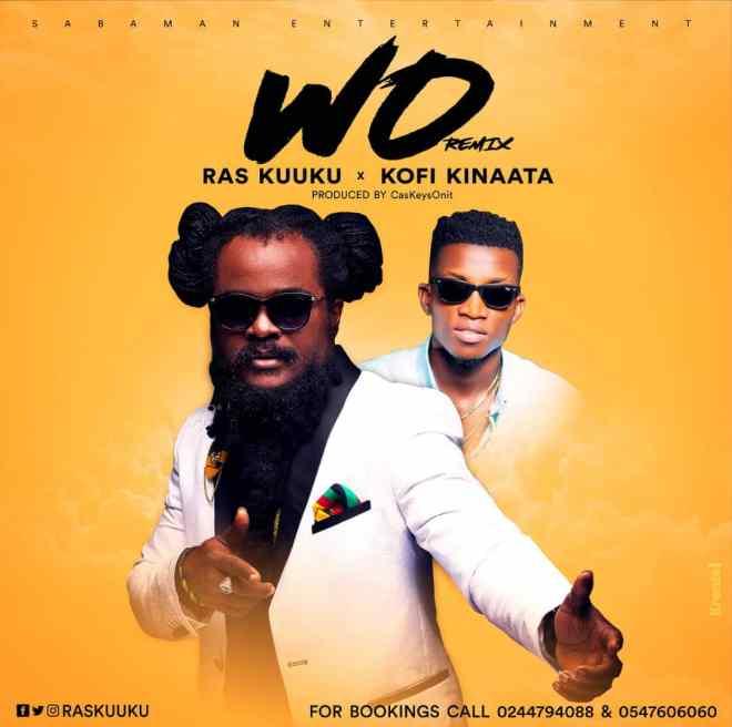 Ras Kuuku - Wo Remix feat. Kofi Kinaata