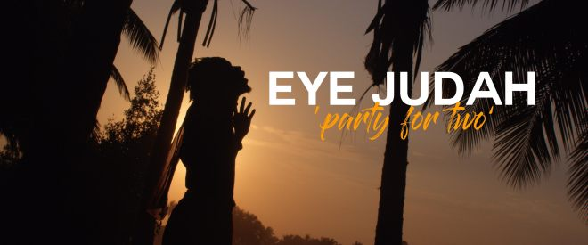 Eye Judah - Party For Two