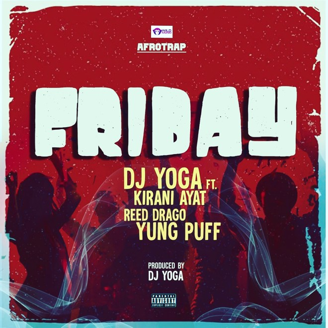 "DJ YoGa recruits Kirani Ayat, Reed Drago and Yung Puff for new Afro-Trap single ""Friday"""