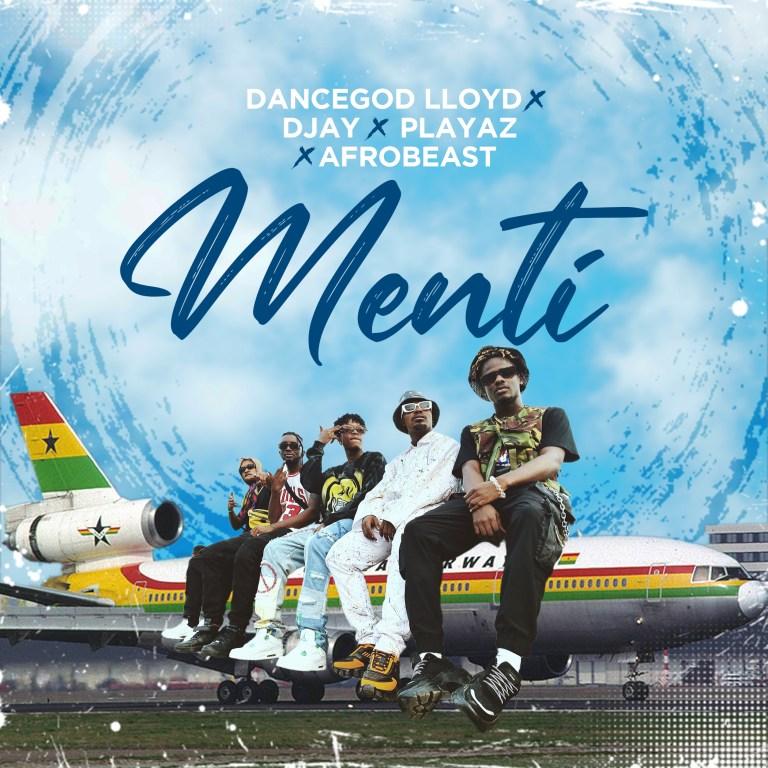 Dancegod Lloyd – Menti Ft D Jay x Playaz & Afrobeas