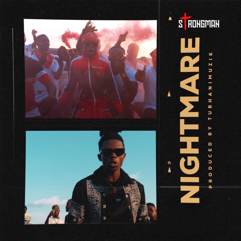 Strongman – Nightmare (Prod By TubhaniMuzik)