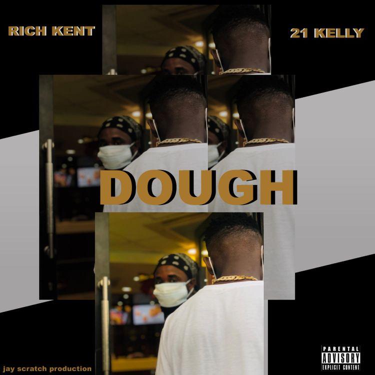 Rich Kent – Dough Ft 21 Kelly (Prod. by Jay Scratch)