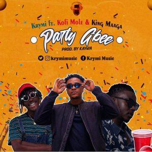 Krymi – Party Gbee Ft Kofi Mole & King Maaga (Prod. By Kaywa)