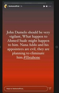 JOHN DUMELO - Should be very, Nana Addo and his appointees are planning to eliminate him Ibrah serious allegation