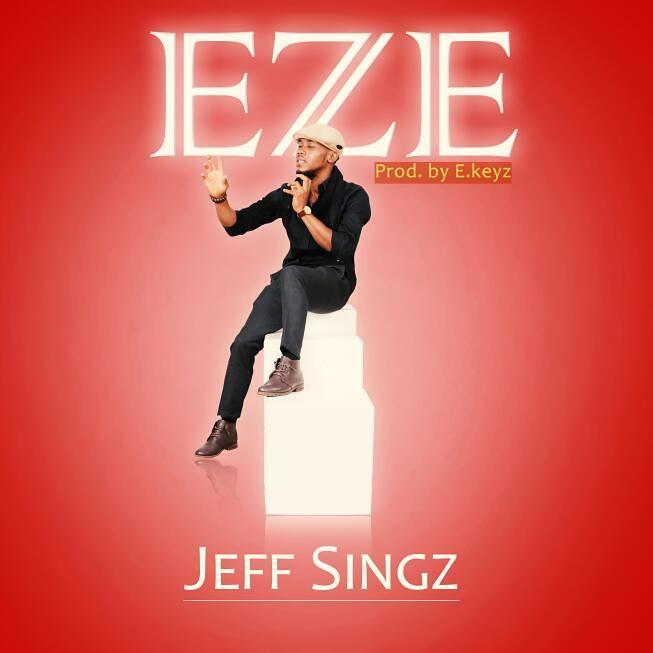 Music: Jeff sing- Eze @jeff_singz