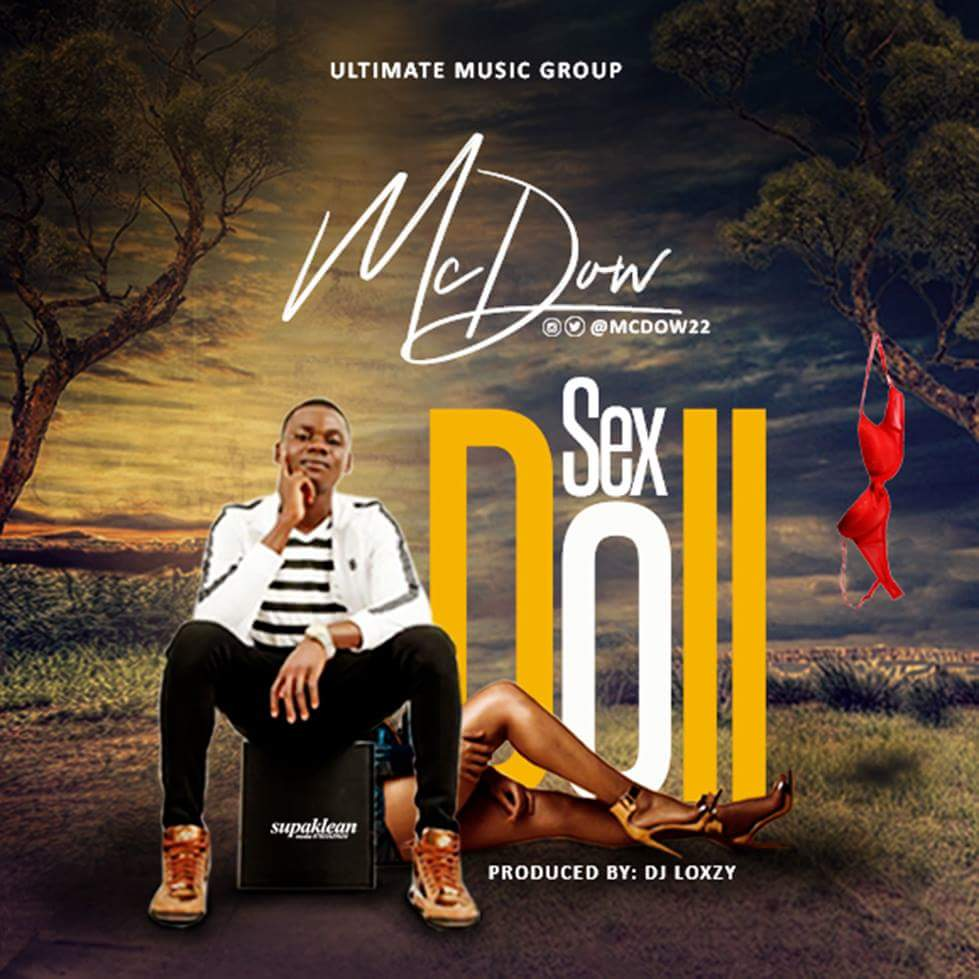 Download McDow - Sex Doll (Prod. DJ Loxzy) | @mcdow22