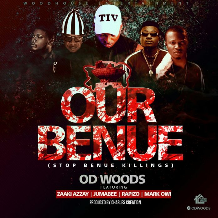 Audio+Video: OD Woods Ft. Zaaki Azzay x Rapizzo x Jumabee x Mark Owi - Our Benue