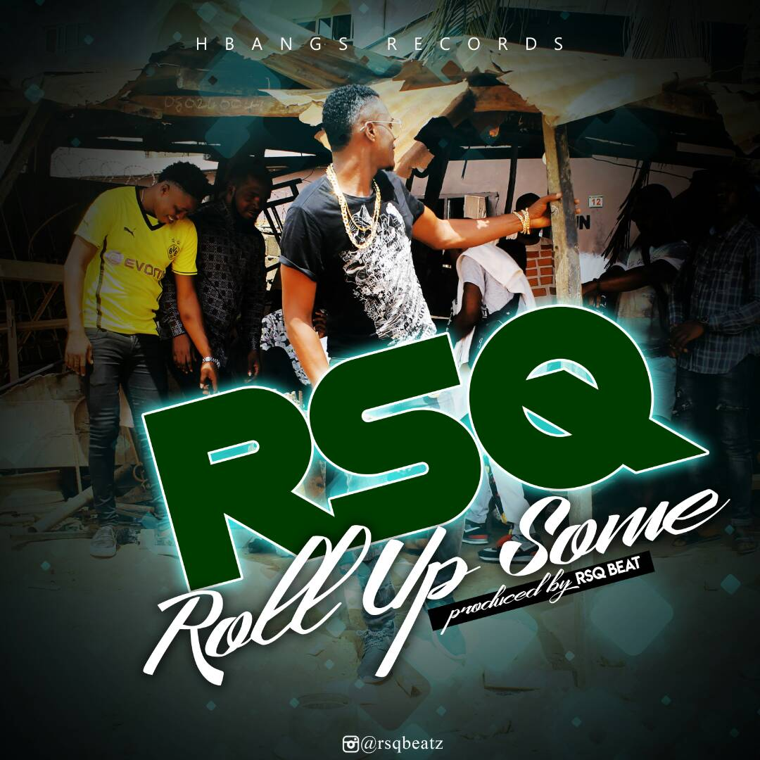 Download Rsq- Roll Up some | Prod by Rsqbeat