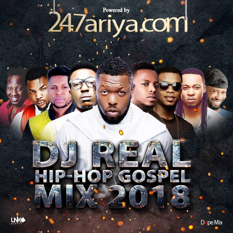 Mixtape: DJ Real - Hip Hop Gospel Mix 2018