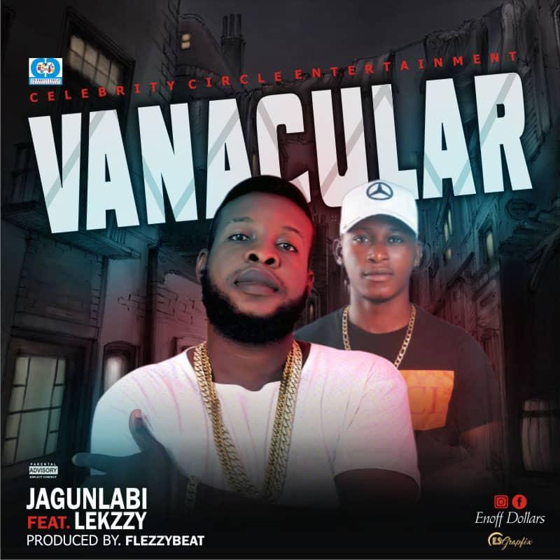 Music: Jagunlabi ft Lekzzy-Vanacular
