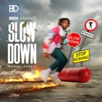 MUSIC: Ben Anansi - Slow Down