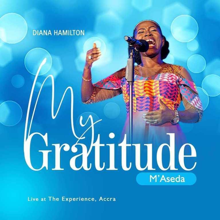 Gospel: Diana Hamilton – My Gratitude (M'Aseda)