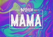 Mayorkun – Mama (Prod By Kiddominant)
