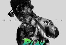 Kofi Kinaata - Play (Prod. By Dr. Ray)