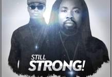 Obrafour - Still Strong (Feat E.L) (Prod. By Slimbo) (GhanaNdwom.com)