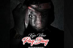 Kojo Vibez - Pay Day (Prod. By Mr. Lord)