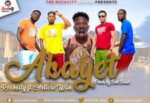 Rockcity - Akayet (Feat. Article Wan) (Prod. By BestBeats) (GhanaNdwom.com)