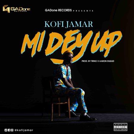 Kofi Jamar - Mi Dey Up