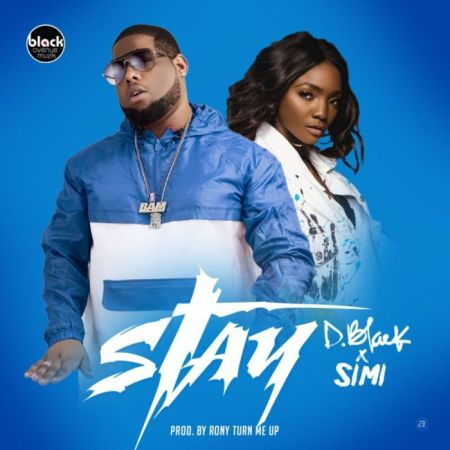 D-Black - Stay (Feat. Simi) (Prod. by Ronyturnmeup)