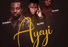 DJ RedLypz - Ayeyi (feat Bra Myk x Fameye)