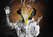 Flowking Stone - Wifey (feat KelvinBwoy) (Prod By TubhaniMuzik) (GhanaNdwom.net)