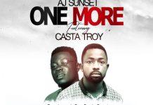 Aj Sunset - One More (Feat Casta Troy) (Prod By BodyBeatz)