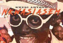 Kwesi Arthur - Nkwasiasem (feat Lilwin & Bisa Kdei) (Prod by MOG)