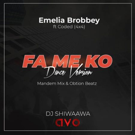 Dj Shiwaawa - FaMeKo Dance Version (Mandem Mix) (Feat. Emelia Brobbey x Coded 4x4)