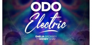 Emelia Brobbey - Odo Electric (Feat. Wendy Shay) (Prod. by MOG Beatz)