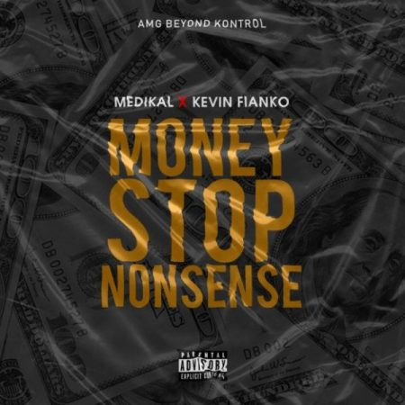 Medikal - Money Stop Nonsense (feat. Kevin Fianko) (GhanaNdwom.net)