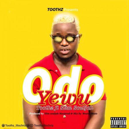 Toothz - Odo Yewu (Feat Slim Souljah)