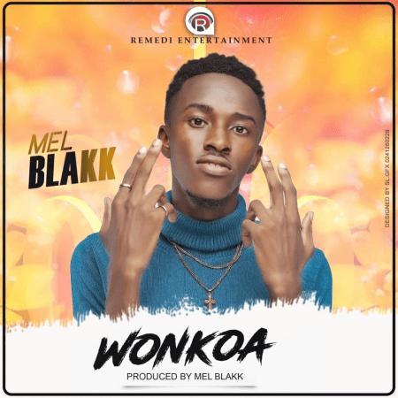 Mel Blakk - Wonkoa (Prod by Mel Blakk) (GhanaNdwom.net)