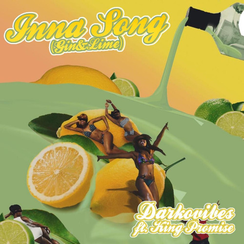 Darkovibes - Inna Song (Gin & Lime) (Feat. King Promise)