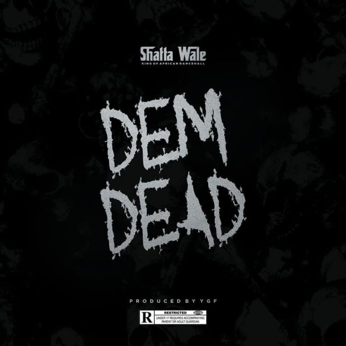 Shatta Wale - Dem Dead (Samini Diss)