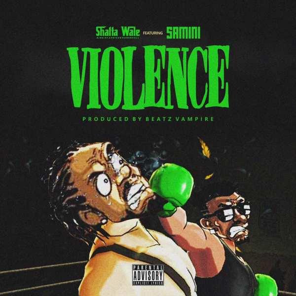 Shatta Wale - Violence (Samini Diss) (Prod. by Beatz Vampire)