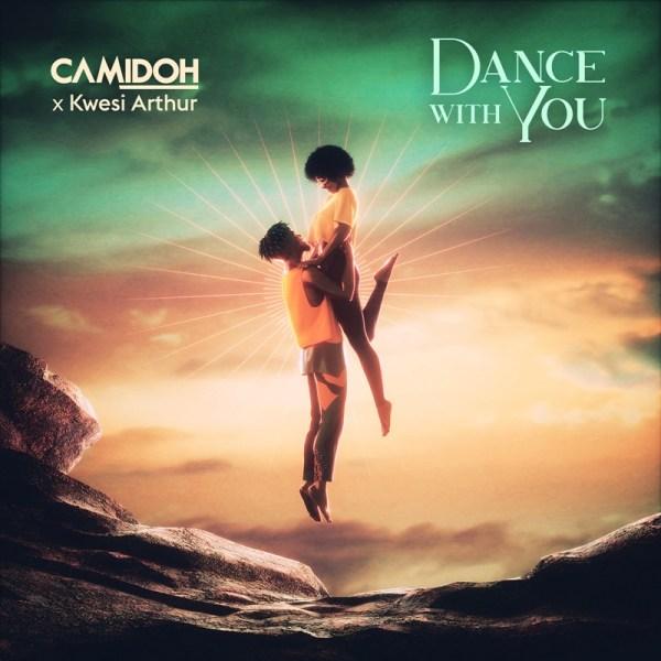 Camidoh x Kwesi Arthur - Dance With You
